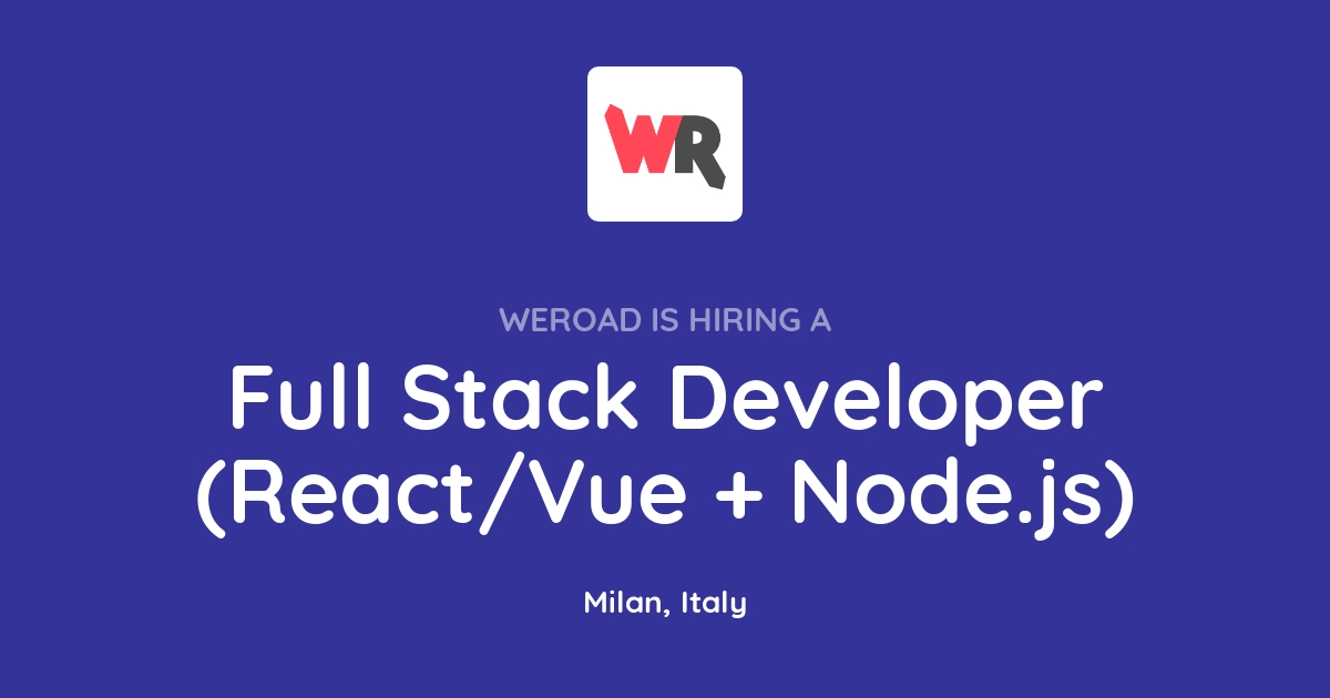Full Stack Developer (React/Vue + Node js) at WeRoad